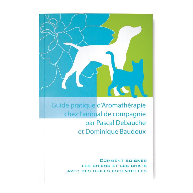 Guide pratique d'Aromathérapie chez l'animal de compagnie