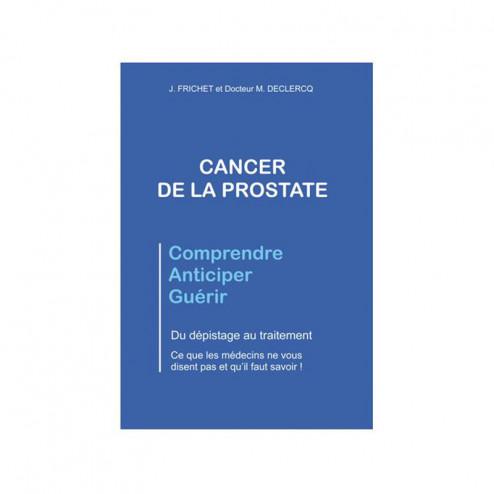 Cancer de la Prostate : Comprendre, Anticiper, Guérir